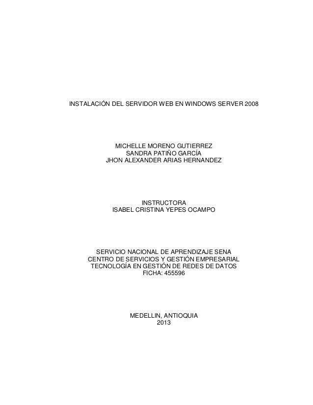 INSTALACIÓN DEL SERVIDOR WEB EN WINDOWS SERVER 2008 MICHELLE MORENO GUTIERREZ SANDRA PATIÑO GARCÍA JHON ALEXANDER ARIAS HE...