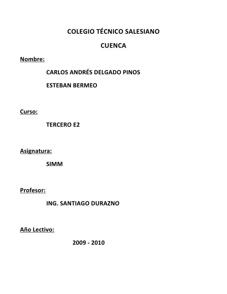 COLEGIO TÉCNICO SALESIANO                              CUENCA Nombre:             CARLOS ANDRÉS DELGADO PINOS             ...