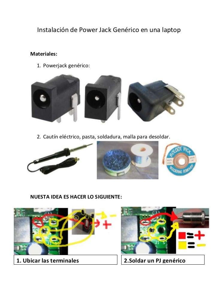 Instalación de Power Jack Genérico en una laptop     Materiales:       1. Powerjack genérico:       2. Cautín eléctrico, p...
