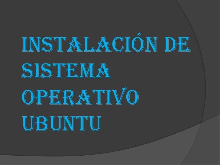 Instalación de sistema operativoUbuntu<br />