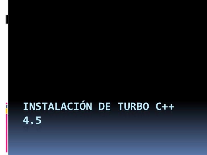 Instalación de Turbo c++ 4.5<br />