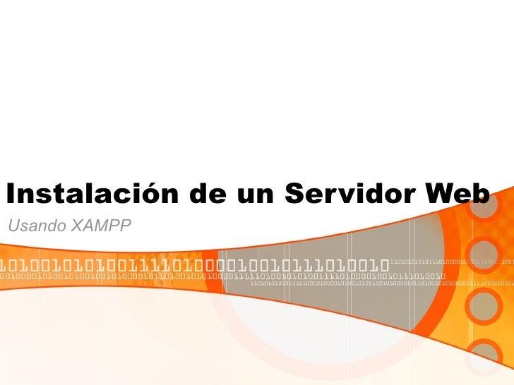 Instalación de un Servidor Web Usando XAMPP