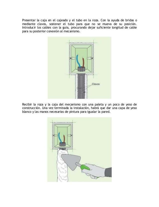 Una vez pelados los cables, conectarlos a los terminales del mecanismo. Parafinalizar la instalación, colocar el mecanismo...