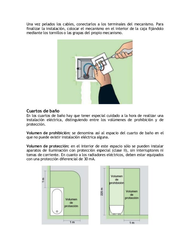 El calentador de agua o termo se debe instalar siempre fuera del volumen deprohibición. La conexión de este aparato se tie...
