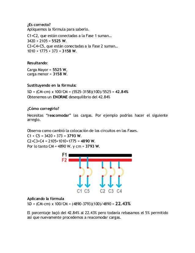 Probemos el siguiente arreglo.C1+C3 = 3420+1010 = 4430 Watts.C2+C4+C5 = 2105+1775+373 = 4253 Watts.%D = (4430-4253)100/443...