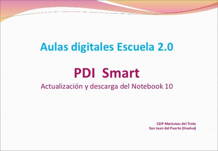 Aulas digitales Escuela 2.0 PDI   Smart Actualización y descarga del Notebook 10 CEIP Marismas del Tinto San Juan del Puer...