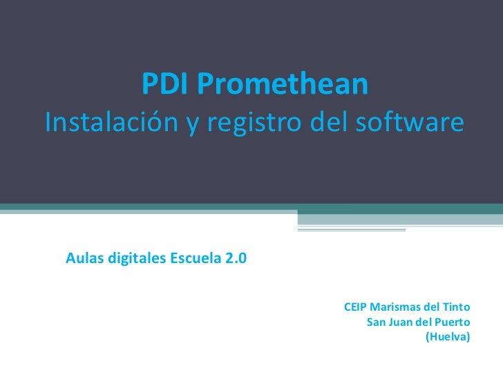 Aulas digitales Escuela 2.0 PDI Promethean Instalación y registro del software CEIP Marismas del Tinto San Juan del Puerto...