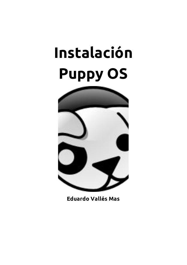 Instalación Puppy OS Eduardo Vallés Mas