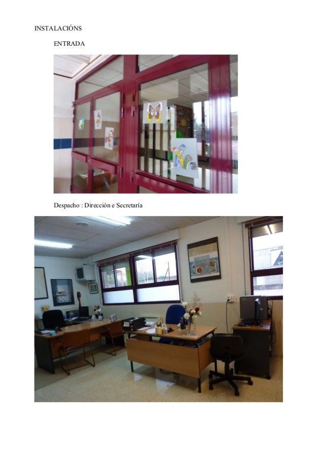 INSTALACIÓNS    ENTRADA    Despacho : Dirección e Secretaría