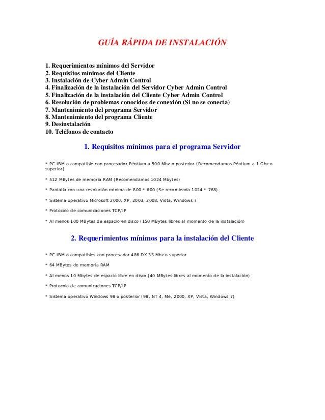 GUÍA RÁPIDA DE INSTALACIÓN 1. Requerimientos mínimos del Servidor 2. Requisitos mínimos del Cliente 3. Instalación de Cybe...