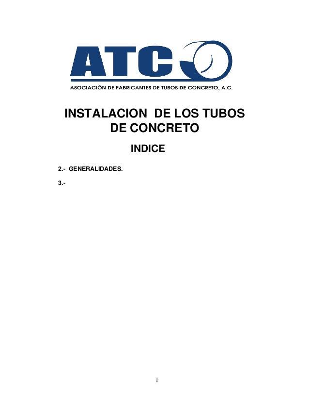 INSTALACION DE LOS TUBOS        DE CONCRETO                     INDICE2.- GENERALIDADES.3.-                         1