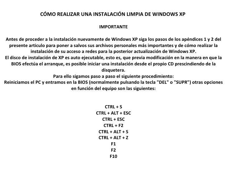 CÓMO REALIZAR UNA INSTALACIÓN LIMPIA DE WINDOWS XP   IMPORTANTE Antes de proceder a la instalación nuevamente de Windows ...