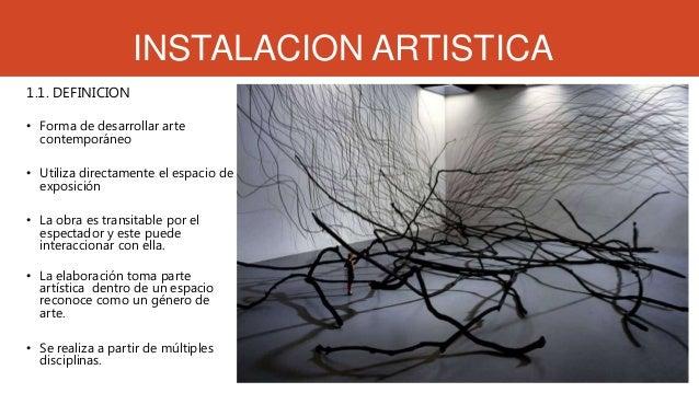 Instalacion artistica for Veta artistica definicion