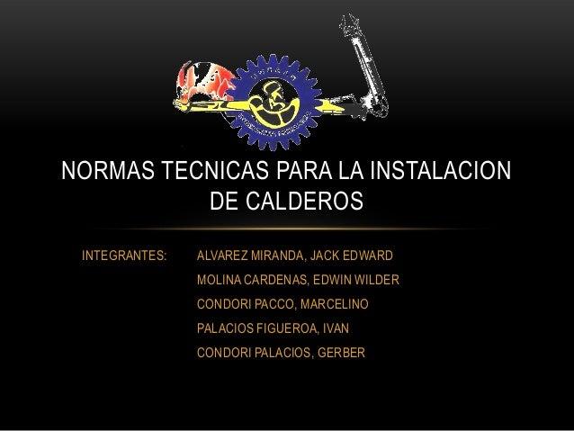 INTEGRANTES: ALVAREZ MIRANDA, JACK EDWARD MOLINA CARDENAS, EDWIN WILDER CONDORI PACCO, MARCELINO PALACIOS FIGUEROA, IVAN C...