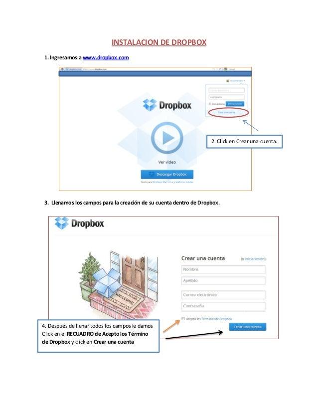 INSTALACION DE DROPBOX 1. Ingresamos a www.dropbox.com 3. Llenamos los campos para la creación de su cuenta dentro de Drop...