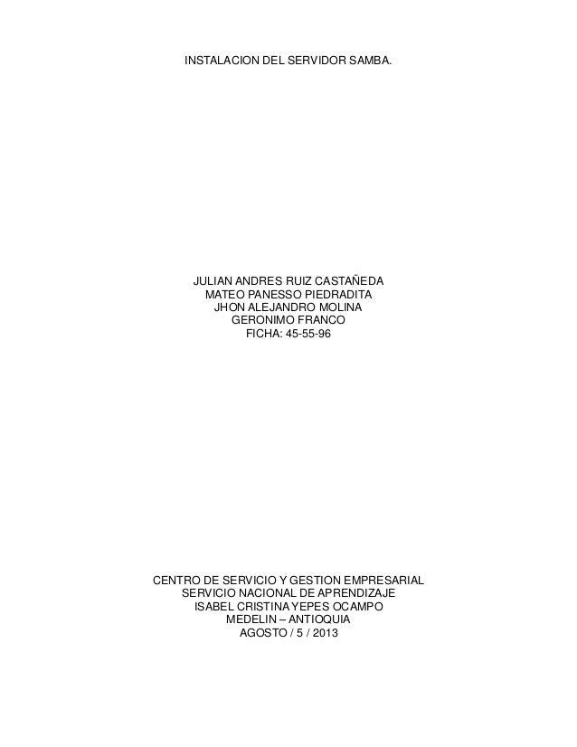 INSTALACION DEL SERVIDOR SAMBA. JULIAN ANDRES RUIZ CASTAÑEDA MATEO PANESSO PIEDRADITA JHON ALEJANDRO MOLINA GERONIMO FRANC...