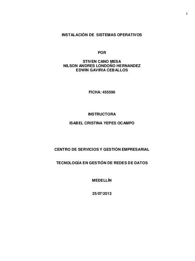 1 INSTALACIÓN DE SISTEMAS OPERATIVOS POR STIVEN CANO MESA NILSON ANDRES LONDOÑO HERNANDEZ EDWIN GAVIRIA CEBALLOS FICHA: 45...