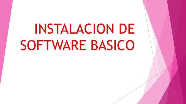 INSTALACION DE SOFTWARE BASICO