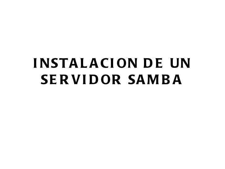 INSTALACION DE UN SERVIDOR SAMBA