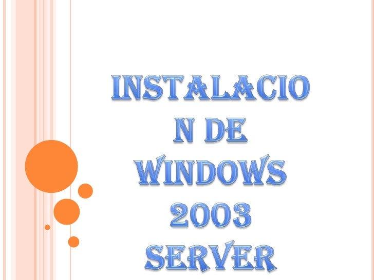 INSTALACION DE WINDOWS 2003 SERVER<br />