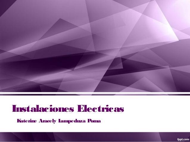 Instalaciones Electricas K aterine Aracely L ampeduza Poma