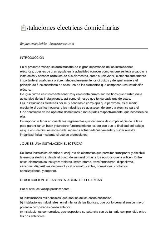 Instalaciones electricas domiciliarias By jaimetramboliko | buenastareas.com INTRODUCCION En el presente trabajo se dará m...