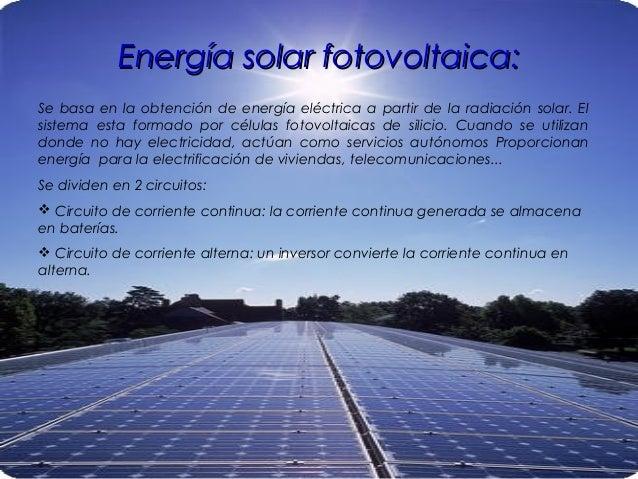 Energía eólica:Energía eólica: Aprovechan la energía cinética del viento y la transforma en energía eléctrica. El disposit...