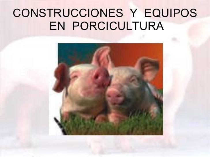 CONSTRUCCIONES  Y  EQUIPOS  EN  PORCICULTURA