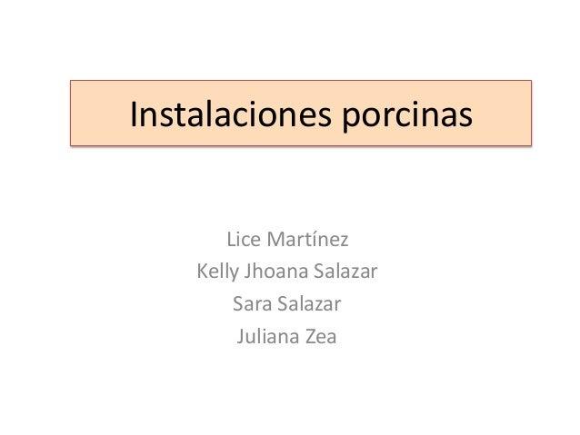 Instalaciones porcinas Lice Martínez Kelly Jhoana Salazar Sara Salazar Juliana Zea