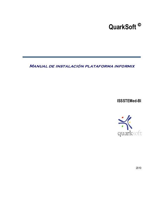 QuarkSoft Manual de instalación plataforma informixISSSTEMed-BI2010quarksoft