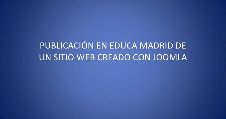 PUBLICACIÓN EN EDUCA MADRID DE UN SITIO WEB CREADO CON JOOMLA