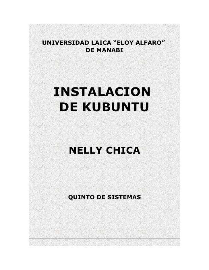 """UNIVERSIDAD LAICA """"ELOY ALFARO""""           DE MANABI       INSTALACION    DE KUBUNTU         NELLY CHICA          QUINTO DE..."""
