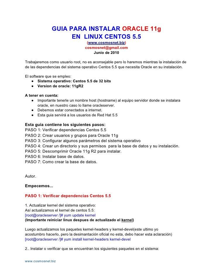 GUIA PARA INSTALAR ORACLE 11g                       EN LINUX CENTOS 5.5                                      (www.cosmosne...