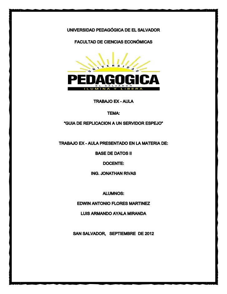 UNIVERSIDAD PEDAGÓGICA DE EL SALVADOR      FACULTAD DE CIENCIAS ECONÓMICAS              TRABAJO EX - AULA                 ...