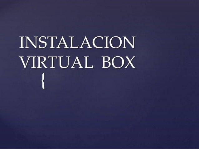 { INSTALACION VIRTUAL BOX