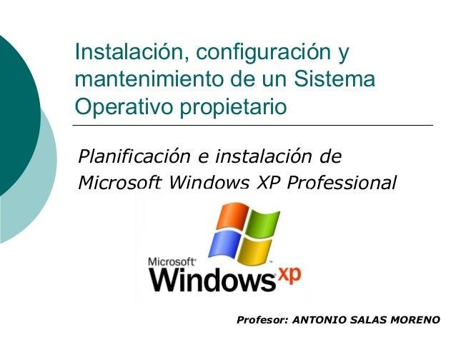 Instalación, configuración y mantenimiento de un Sistema Operativo propietario Planificación e instalación de Microsoft Wi...