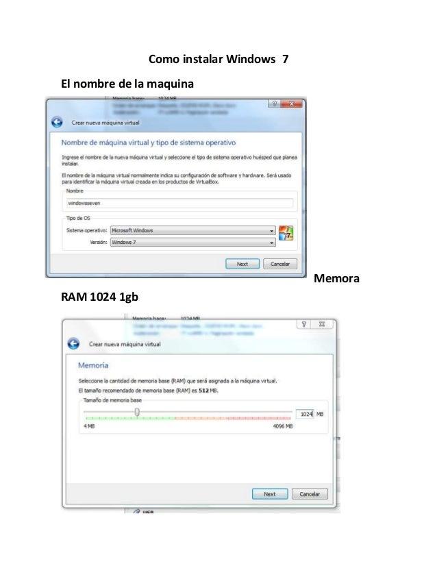 Como instalar Windows 7El nombre de la maquinaMemoraRAM 1024 1gb