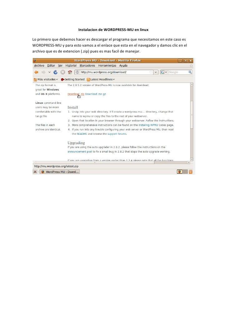 Instalacion de WORDPRESS-MU en linux  Lo primero que debemos hacer es descargar el programa que necesitamos en este caso e...