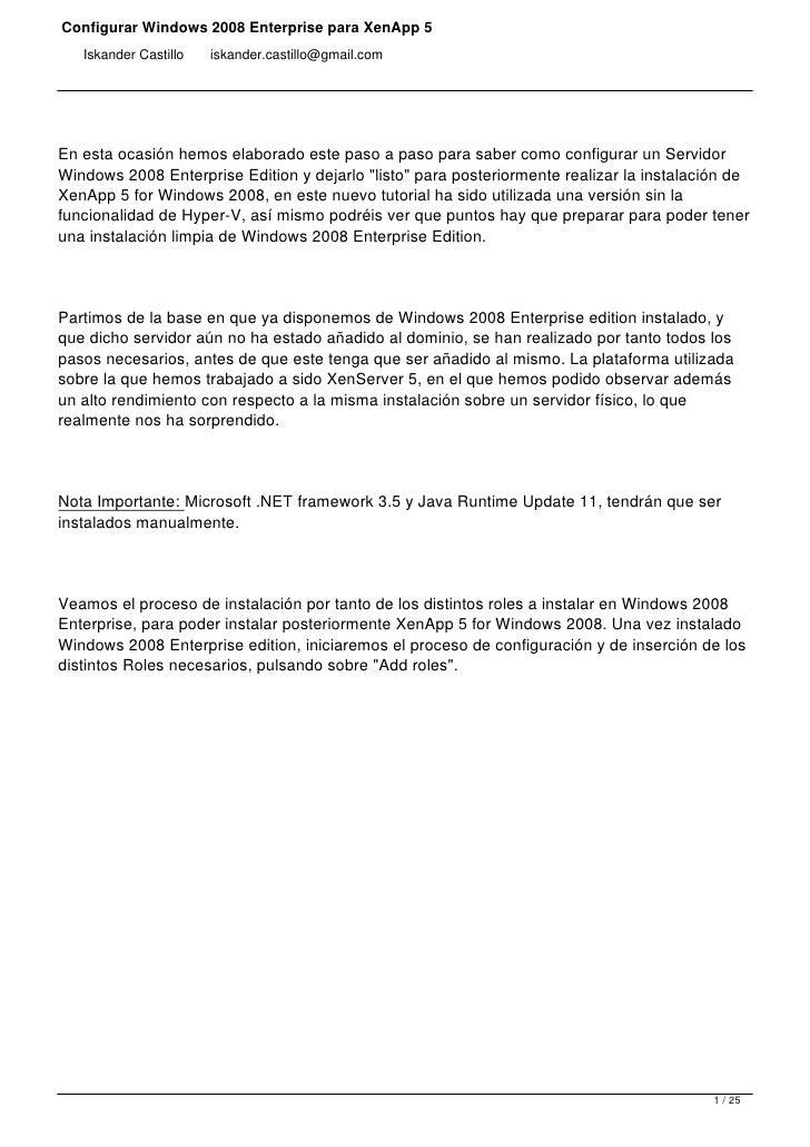 Configurar Windows 2008 Enterprise para XenApp 5    Iskander Castillo   iskander.castillo@gmail.com     En esta ocasión he...