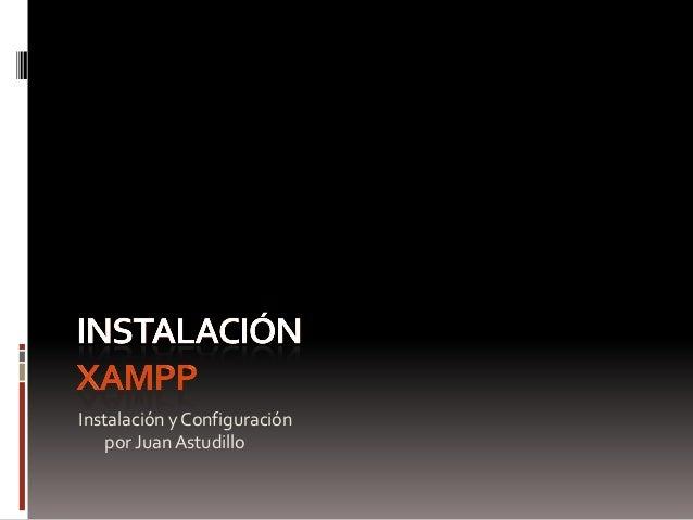 Instalación y Configuración por JuanAstudillo