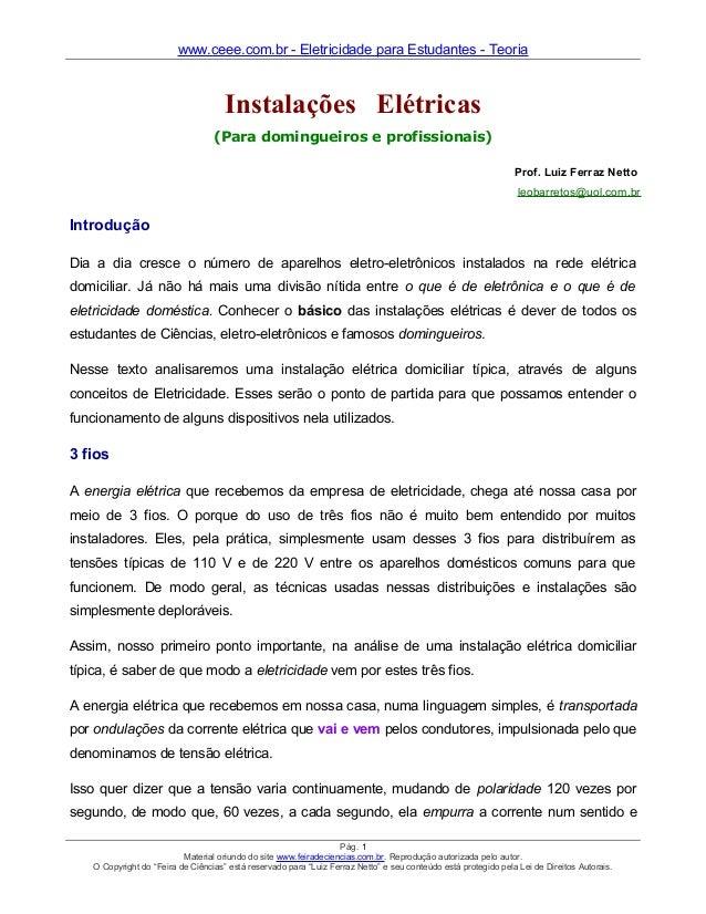 www.ceee.com.br - Eletricidade para Estudantes - Teoria Instalações Elétricas (Para domingueiros e profissionais) Prof. Lu...