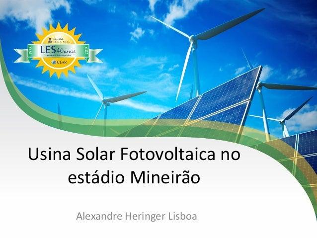 Usina Solar Fotovoltaica no estádio Mineirão Alexandre Heringer Lisboa