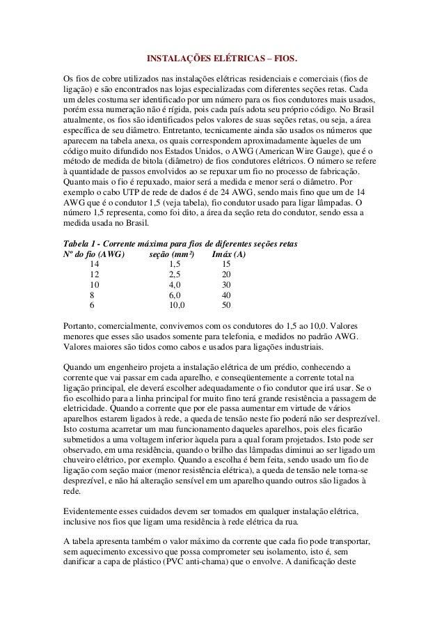 INSTALAÇÕES ELÉTRICAS – FIOS. Os fios de cobre utilizados nas instalações elétricas residenciais e comerciais (fios de lig...