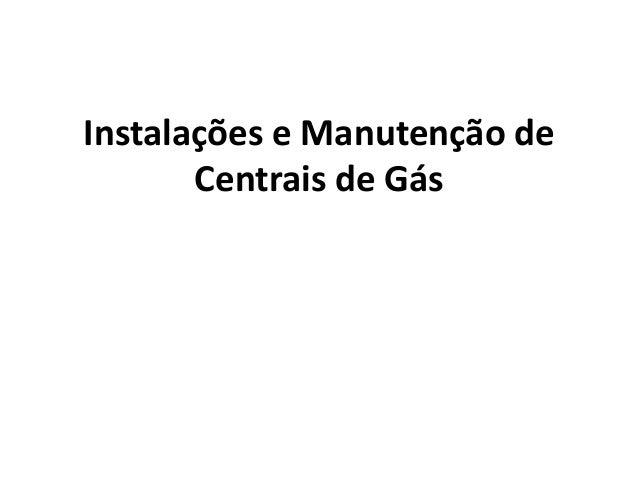 Instalações e Manutenção de Centrais de Gás