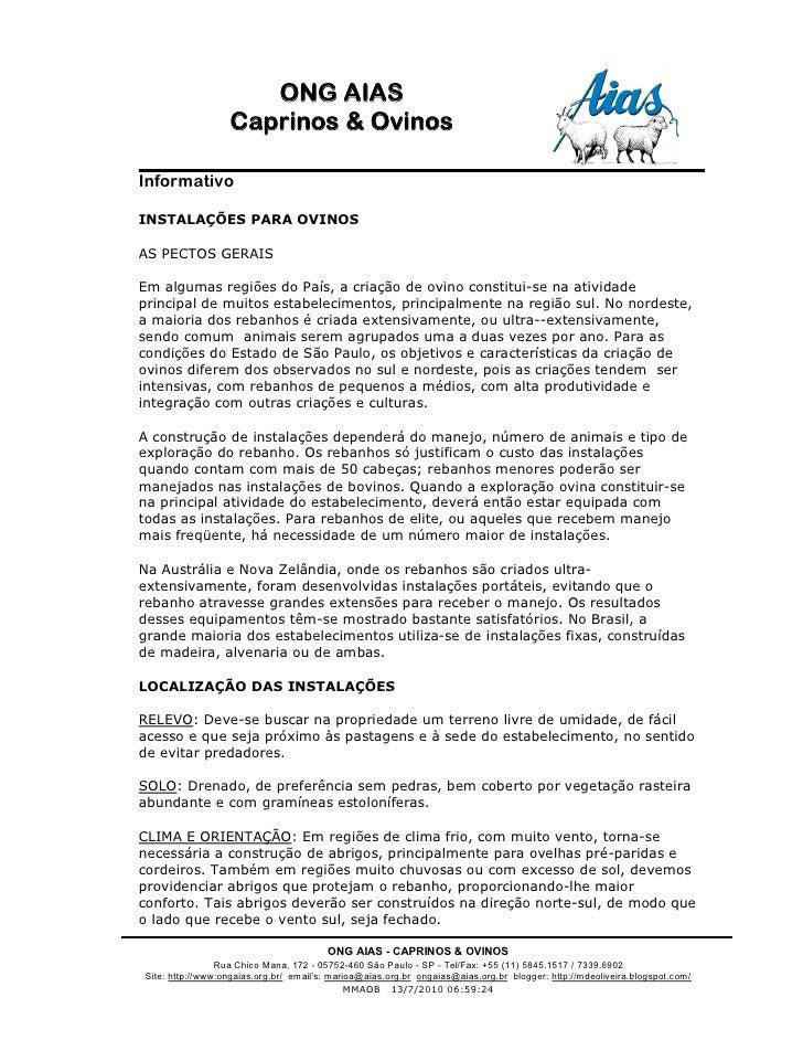 ONG AIAS                   Caprinos & Ovinos  Informativo  INSTALAÇÕES PARA OVINOS  AS PECTOS GERAIS  Em algumas regiões d...