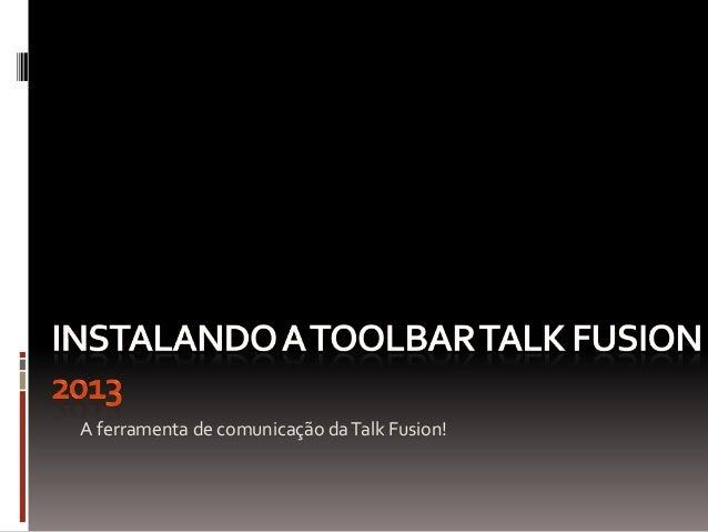 A ferramenta de comunicação daTalk Fusion!