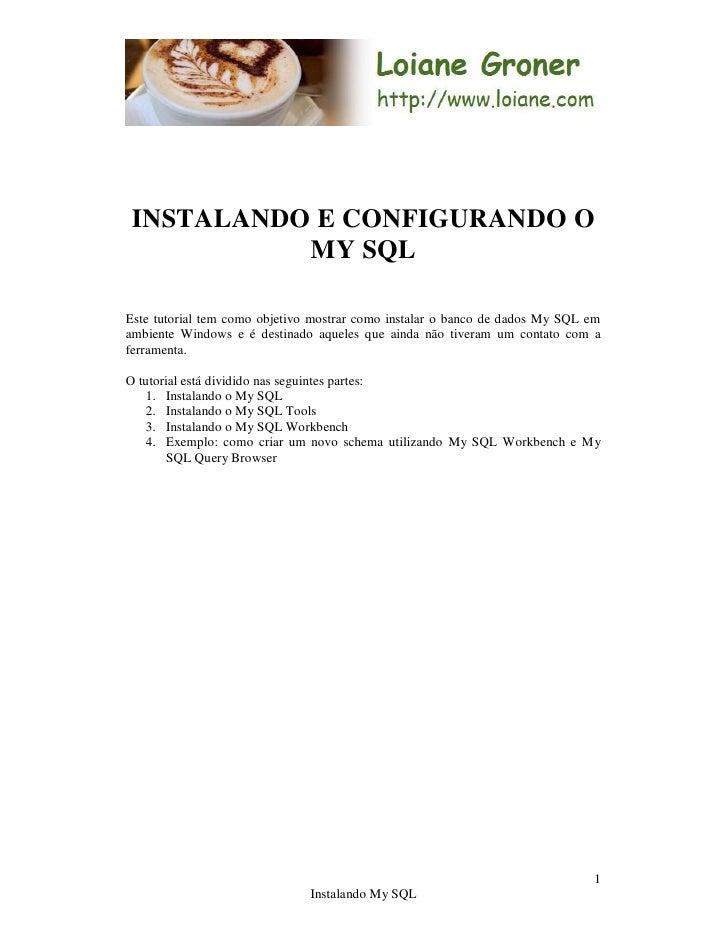 INSTALANDO E CONFIGURANDO O            MY SQL  Este tutorial tem como objetivo mostrar como instalar o banco de dados My S...