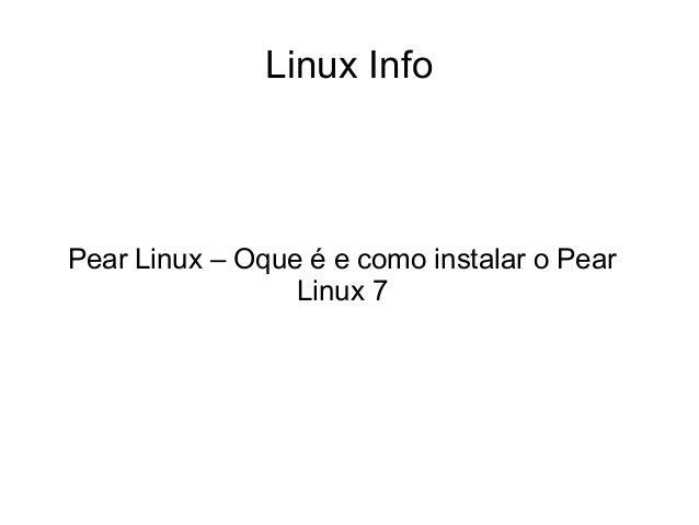 Linux Info Pear Linux – Oque é e como instalar o Pear Linux 7