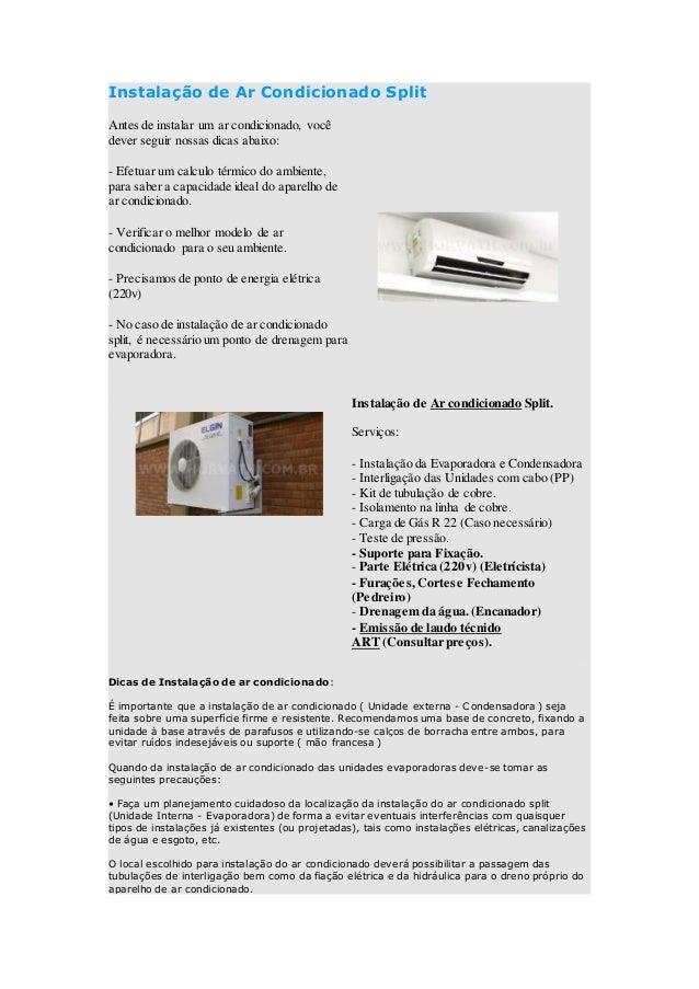 Instalação de Ar Condicionado Split  Antes de instalar um ar condicionado, você  dever seguir nossas dicas abaixo:  - Efet...