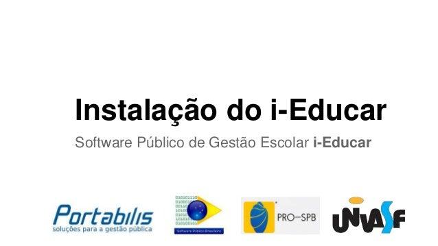 Instalação do i-Educar Software Público de Gestão Escolar i-Educar